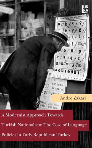 A Modernist Approach Towards Turkish Nationalism: The Case of Language Policies in Early Republican Turkey