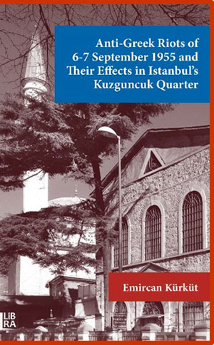 Anti-Greek Riots of 6-7 September 1955 and Their Effects in Istanbul's