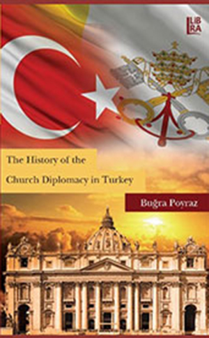 The History of the Church Diplomacy in Turkey - Libra Kitap
