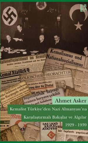 Kemalist Türkiyeden Nazi Almanyasına Karşılaştırmalı Bakışlar Ve