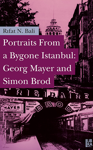 Portraits From a Bygone Istanbul: Georg Mayer and Simon Brod