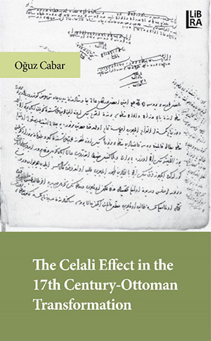 The Celali Effect in the 17th Century - Ottoman Transformation