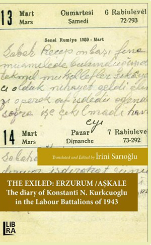 The Exiled – Erzurum / Aşkale The Diary of Konstanti N. Kurkcuoglu in the Labour Batallions of 1943
