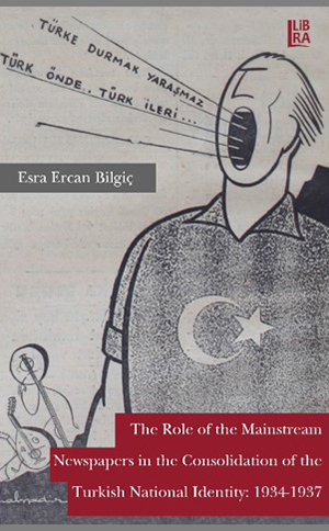 The Role of the Mainstream  Newspapers in the Consolidation of the Turkish National