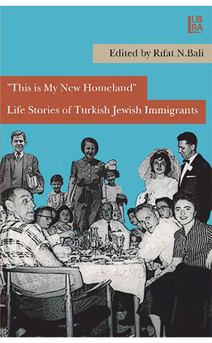 This is My New Homeland Life Stories of Turkish Jewish Immigrants