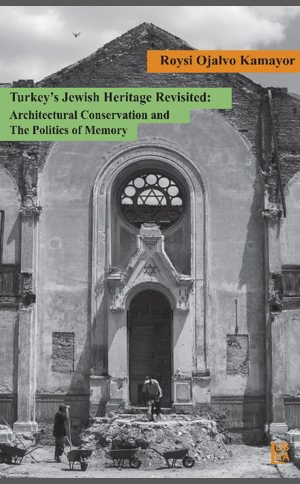 Turkey's Jewish Heritage Revisited: Architectural Conservation and the Politics of Memory