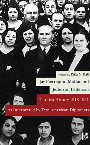 Turkish History 1918-1931 As Interpreted by Two American Diplomats